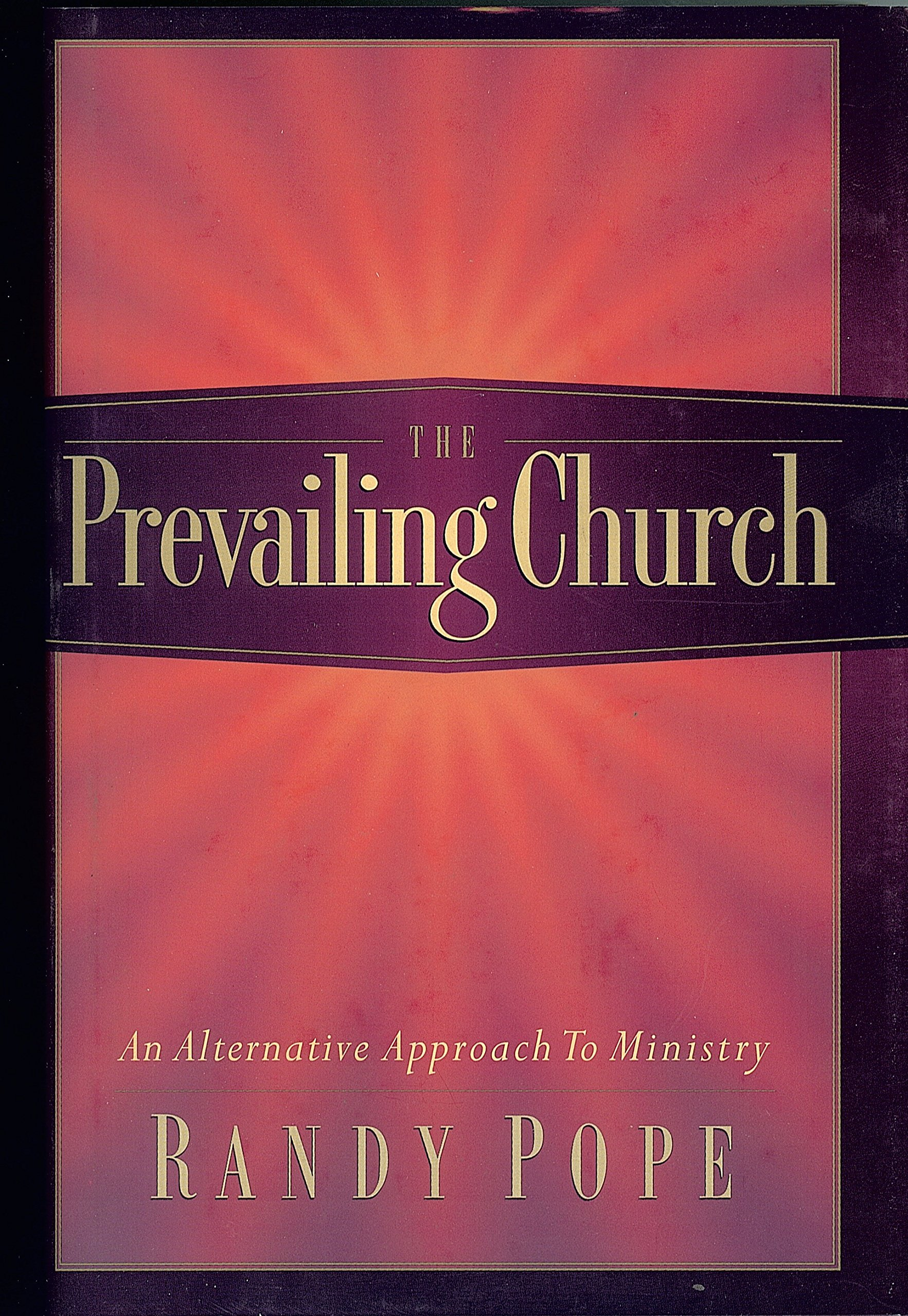 The Prevailing Church: An Alternative Approach to Ministry pdf