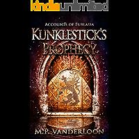 Kunklestick's Prophecy: Accounts of Furlasia Book 1
