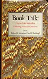 Book Talk: Essays on Books, Booksellers, Collecting, And Special Collections