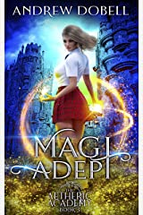 Magi Adept: A Magical Academy Contemporary Fantasy (Aetheric Academy Book 3) Kindle Edition
