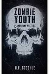Zombie Youth: Playground Politics Kindle Edition