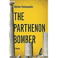 The Parthenon Bomber: Chrissopoulos Christos