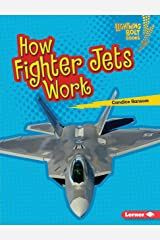 How Fighter Jets Work (Lightning Bolt Books ® — Military Machines) Kindle Edition