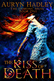 The Kiss of Death (The Demons' Muse Book 1) (English Edition)