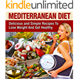 Mediterranean Diet: Mediterranean Cookbook For Beginners, Lose Weight And Get Healthy