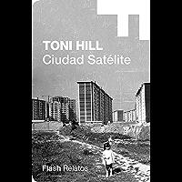 Ciudad satélite (Flash Relatos) (Spanish Edition)