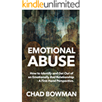 Emotional Abuse: How to Identify and Get Out of an Emotionally Bad Relationship - A First Hand Perspective