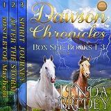 Dawson Chronicles Box Set, Books 1 - 3: Historical Western Cowboy Romance Bundle