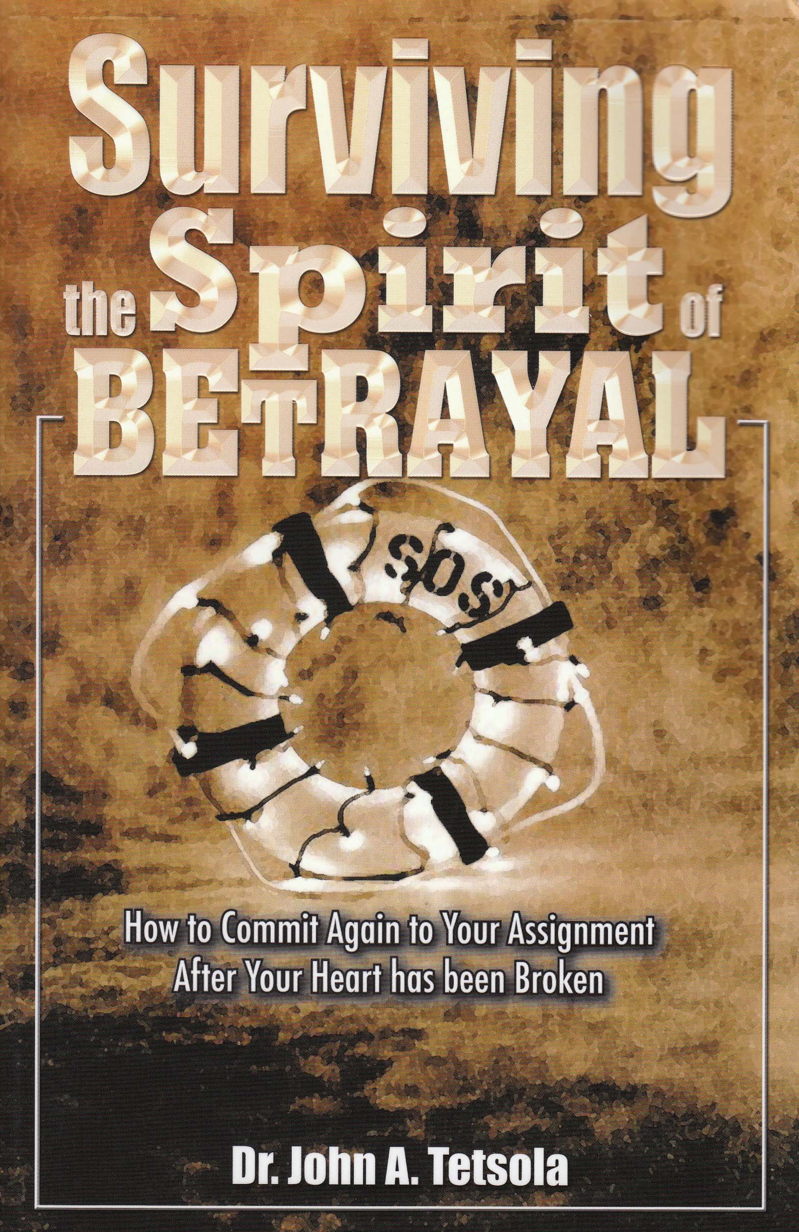 Surviving the Spirit of Betrayal