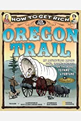 How to Get Rich on the Oregon Trail Hardcover