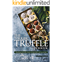 The Terrific Truffle Cookbook: Truffles recipes that everyone can master! (English Edition)