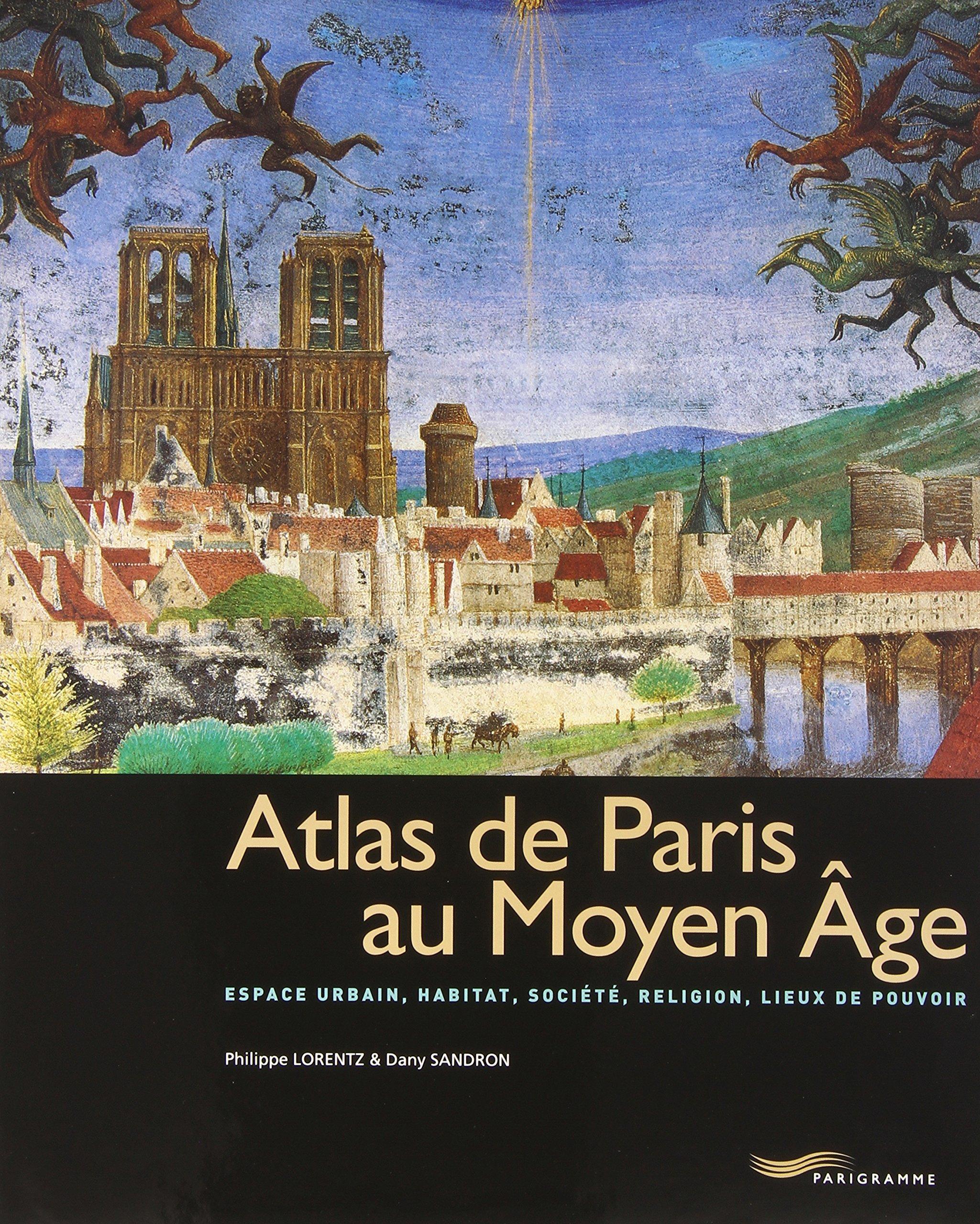 Atlas de Paris au Moyen Age (French Edition): Philippe and Dany ...