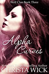 Alpha Curves (Paranormal BBW Shifter Romance) (Wolf Clan Book 3) Kindle Edition
