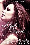 Alpha Curves (Paranormal BBW Shifter Romance) (Wolf Clan Book 3)