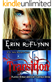 The Transition (A Dr. Kelly Murphy Novel Book 2)