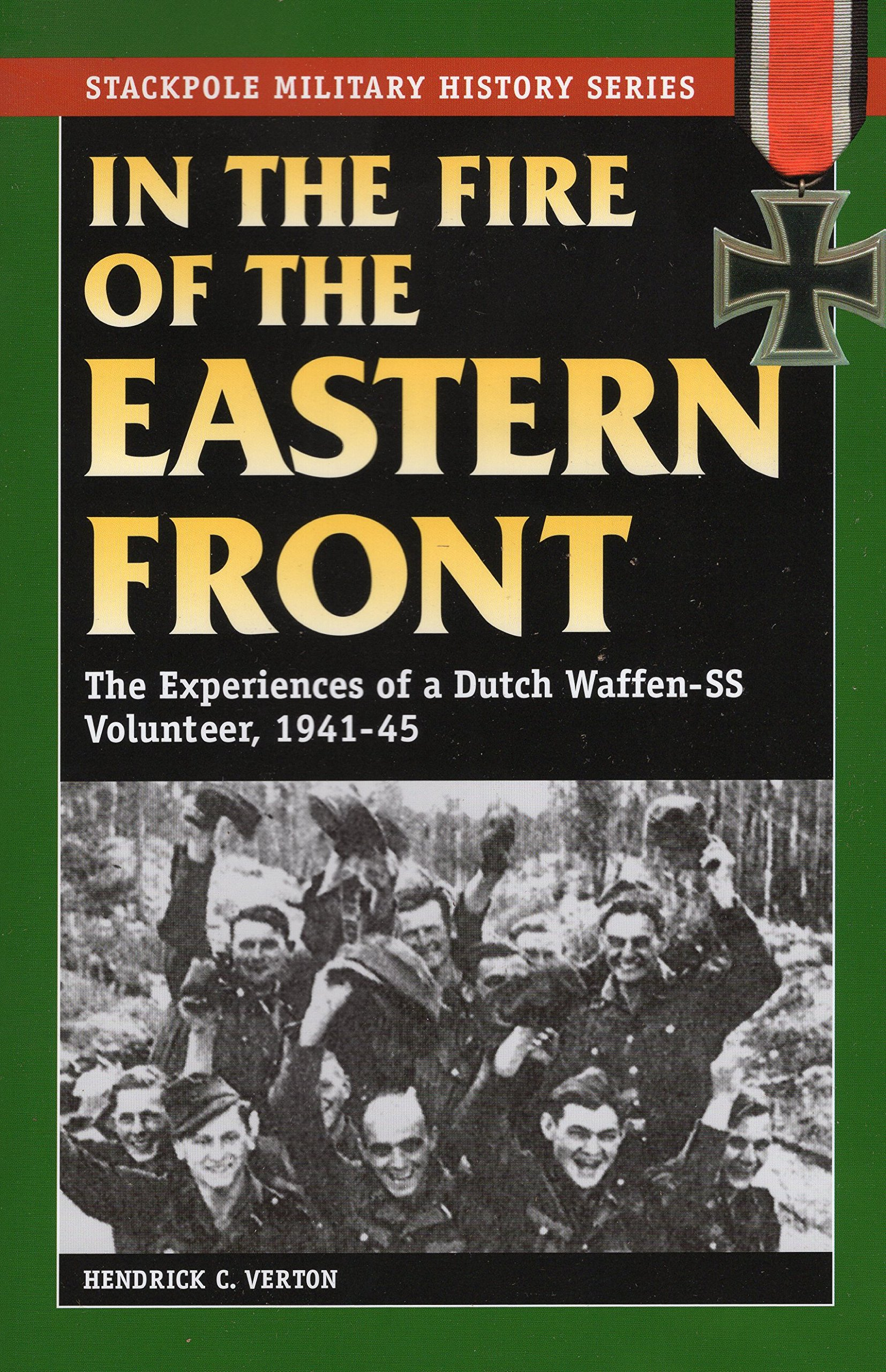 Read Online In the Fire of the Eastern Front: The Experiences of a Dutch Waffen-SS Volunteer, 1941-45 (Stackpole Military History Series) ebook