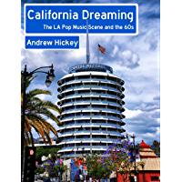 California Dreaming: The LA Pop Music Scene and the 60s book cover