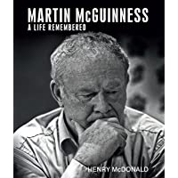 Martin McGuinness: A Life Remembered