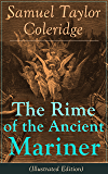 The Rime of the Ancient Mariner (Illustrated Edition): The Most Famous Poem of the English literary critic, poet and…