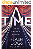 FlashDogs : Time: Volume III