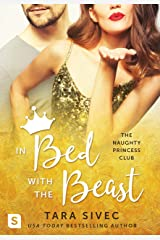 In Bed with the Beast (The Naughty Princess Club Book 2) Kindle Edition