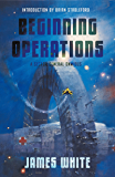 Beginning Operations: A Sector General Omnibus: Hospital Station, Star Surgeon, Major Operation