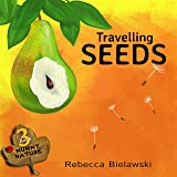 Travelling Seeds (Mummy Nature Book 3)
