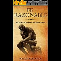 Fe Razonable: Apologetica y Veracidad Cristiana