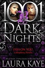 Eyes On You: A Blasphemy Novella Kindle Edition