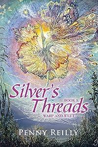 Silver's Threads Book 3: Warp and Weft