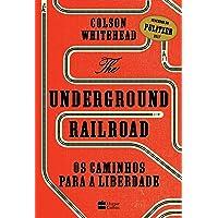 The Underground Railroad: Os caminhos para a Liberdade
