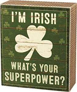 Primitives by Kathy 105298 I'm Irish What's Your Superpower Box Sign, 4-inch High