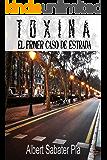 Toxina: El primer caso de Estrada. (Spanish Edition)
