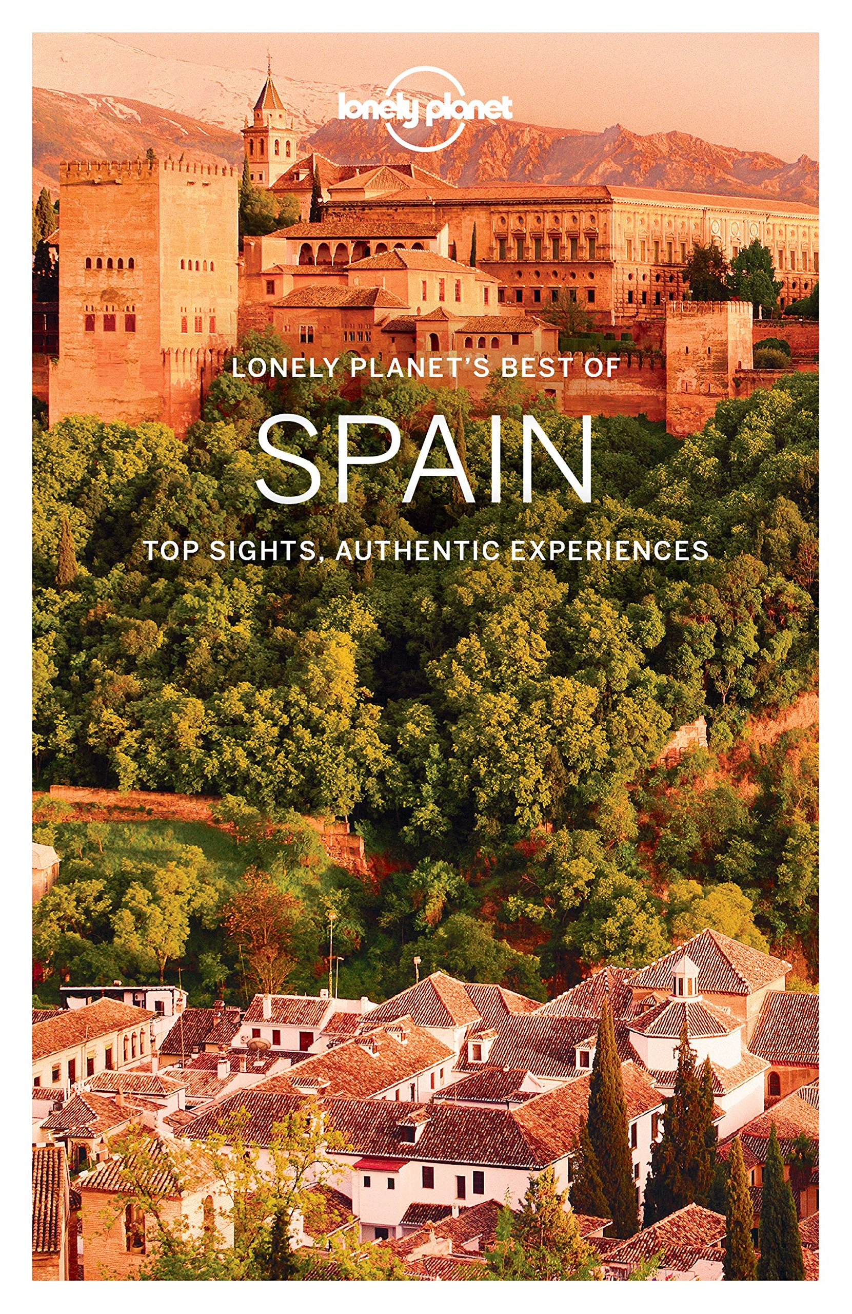 Lonely Planet Best of Spain: Top sights, authentic experiences