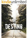 Mi destino (Spanish Edition)