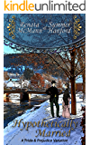 Hypothetically Married: A Pride and Prejudice Variation (English Edition)