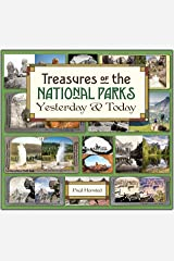 Treasures of the National Parks Yesterday and Today Hardcover