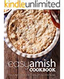 Easy Amish Cookbook: Enjoy Authentic Amish Style Cooking with Easy Amish Recipes