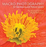 Macro Photography for Gardeners & Nature Lovers: The Essential Guide to Digital Techniques