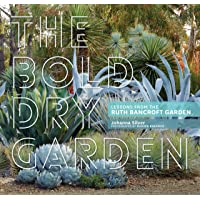Bold Dry Garden: Lessons from the Ruth Bancroft Garden