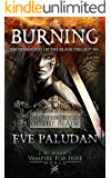 J.R. Rain's Vampire for Hire World: Burning (Brotherhood of the Blade Trilogy Book 1)