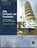 Soils, Earthwork and Foundations: A Practical Approach; based 2012 IRC and IBC