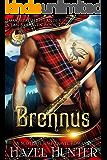 Brennus (Immortal Highlander, Clan Skaraven Book 1): A Scottish Time Travel Romance (English Edition)
