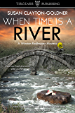 When Time Is A River: Winston Radhauser Series, #2 (A Winston Radhauser Mystery)