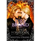 Fire Brand (Fated & Forbidden Book 3)