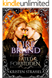 Fire Brand: Fated & Forbidden Series (English Edition)