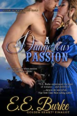 A Dangerous Passion: Book 3 in the series Steam! Romance and Rails Kindle Edition