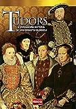 História Viva. Tudors. A Verdadeira História de Uma Dinastia Gloriosa