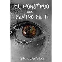 El Monstruo Está Dentro de Ti (Spanish Edition) Jul 15, 2018