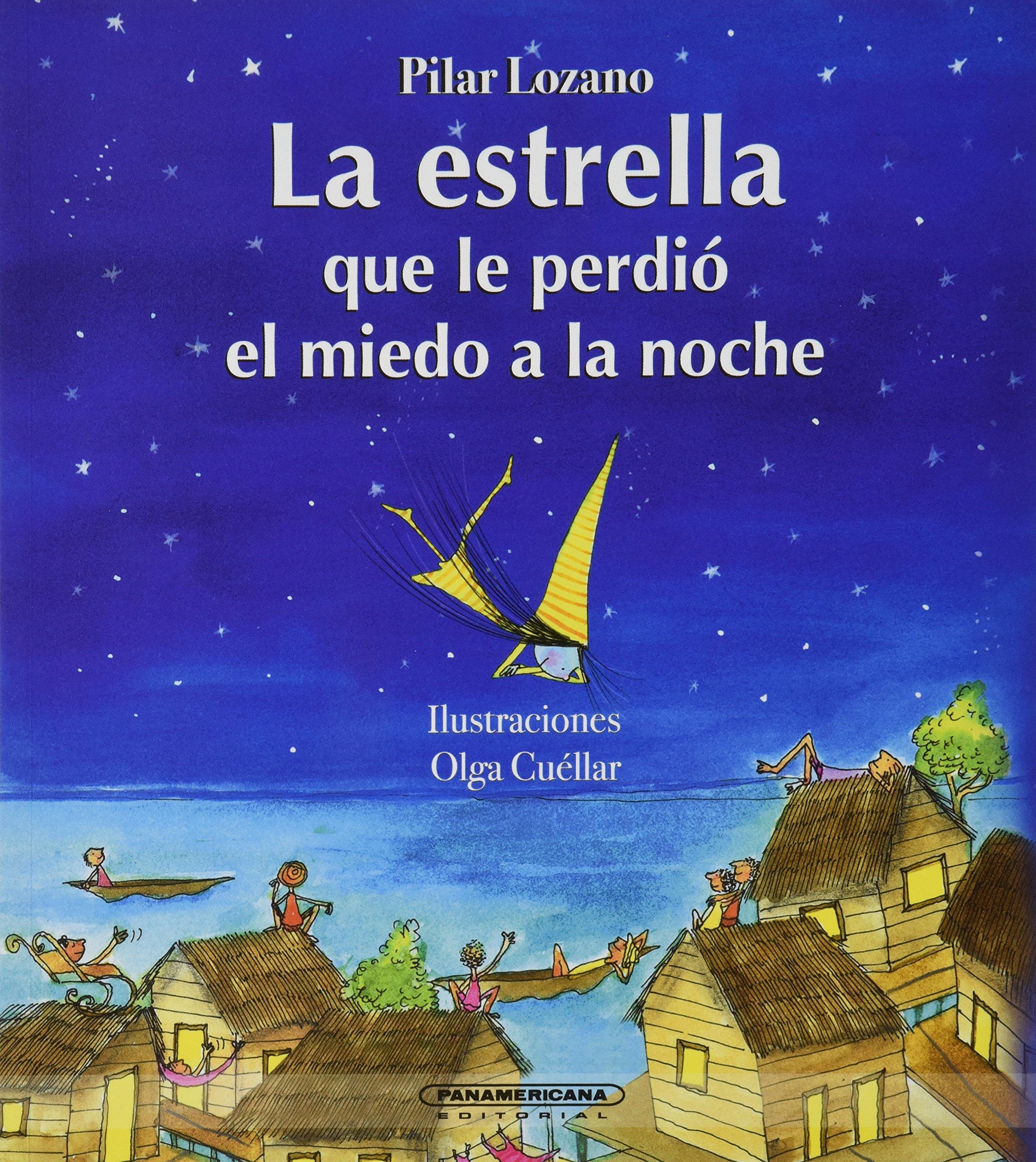 La estrella que le perdio el miedo a la noche (Spanish Edition): Pilar Lozano, Olga Cuellar: 9789583007743: Amazon.com: Books